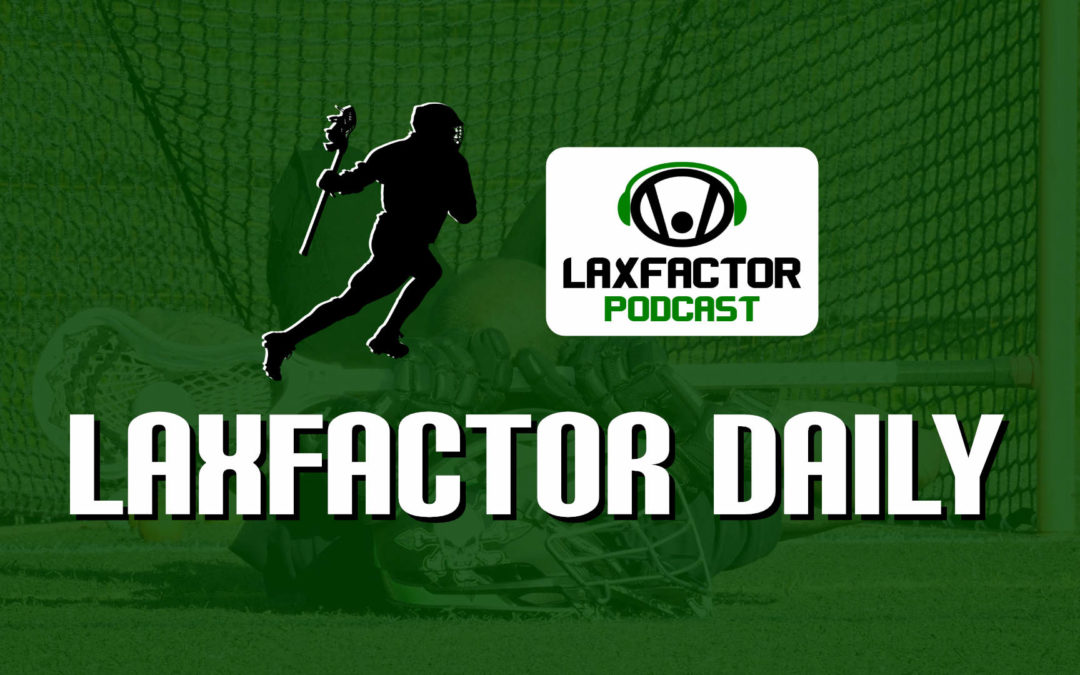 LaxFactor Lacrosse Daily #004 (1.22.20): Rambling Wednesday, D1 Pre-Season Media All-Americans & More